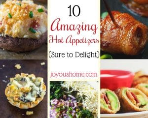 10 Amazing Hot Appetizers Sure to Delight - Joyous Home