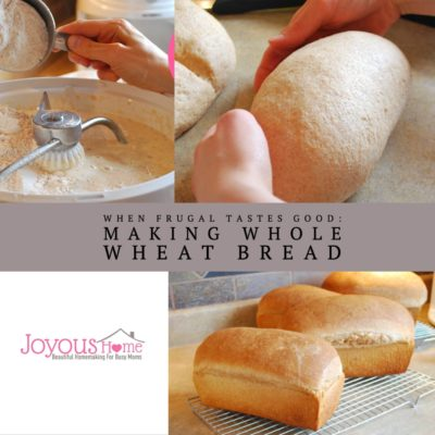 When Frugal Tastes Good Making Whole Wheat Bread