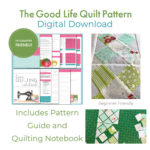 The Good Life Quilt Pattern – Digital Download