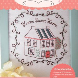 Home Sweet Home Digital Embroidery Pattern at Joyous Home